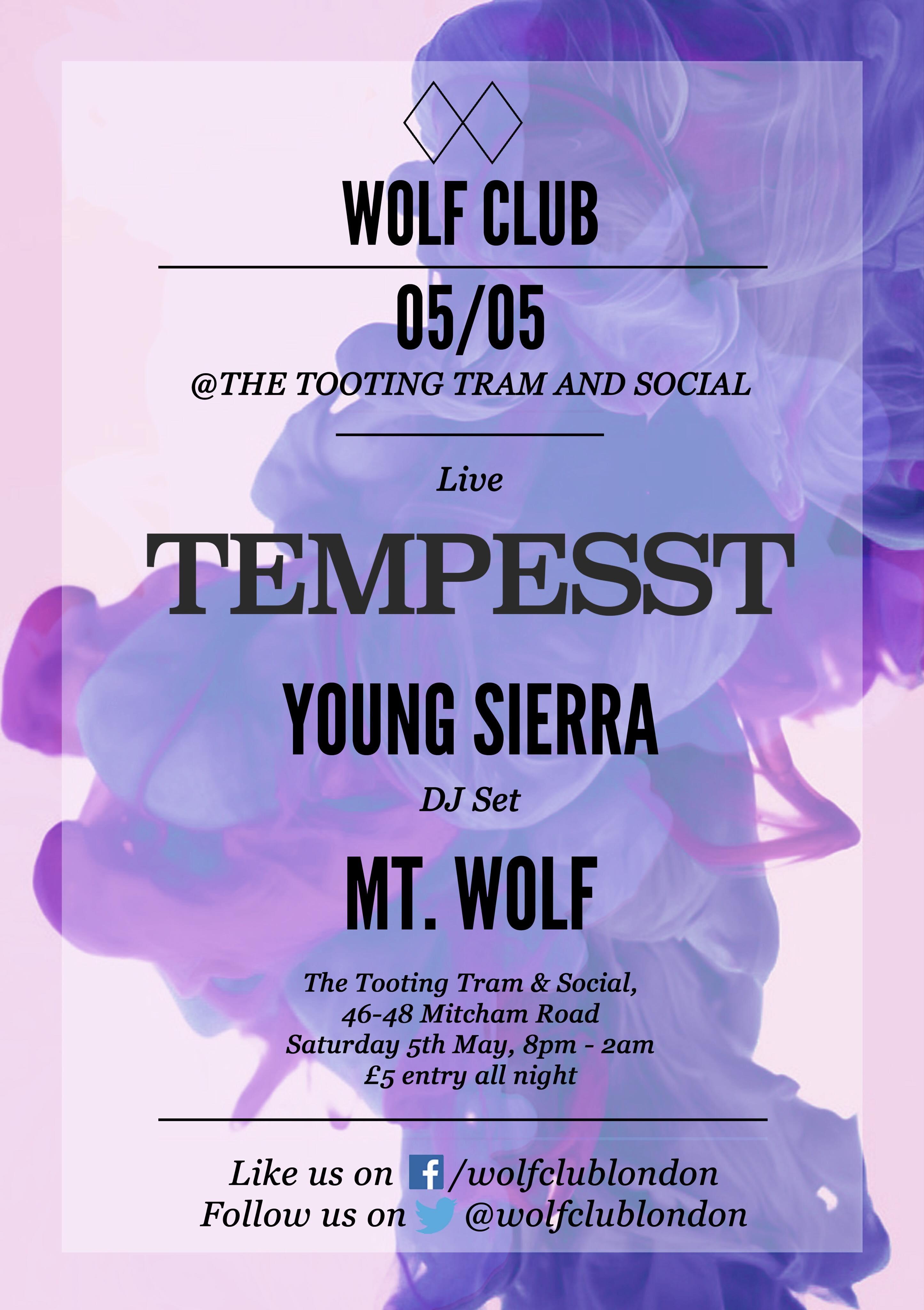 WOLF CLUB: Tempesst, Young Sierra / MT WOLF DJ Set