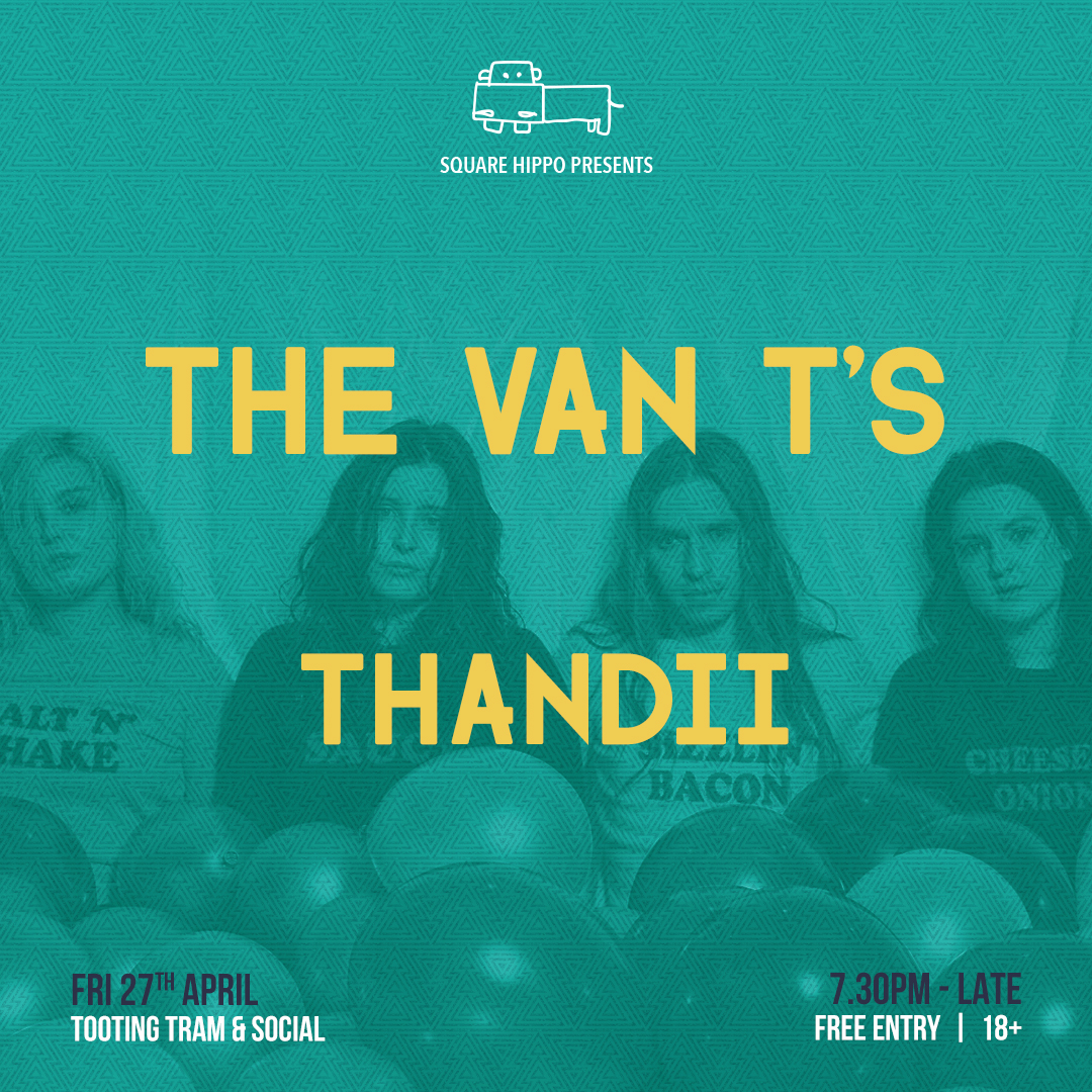 Square Hippo: The Van T's, Thandii / DJ STACE