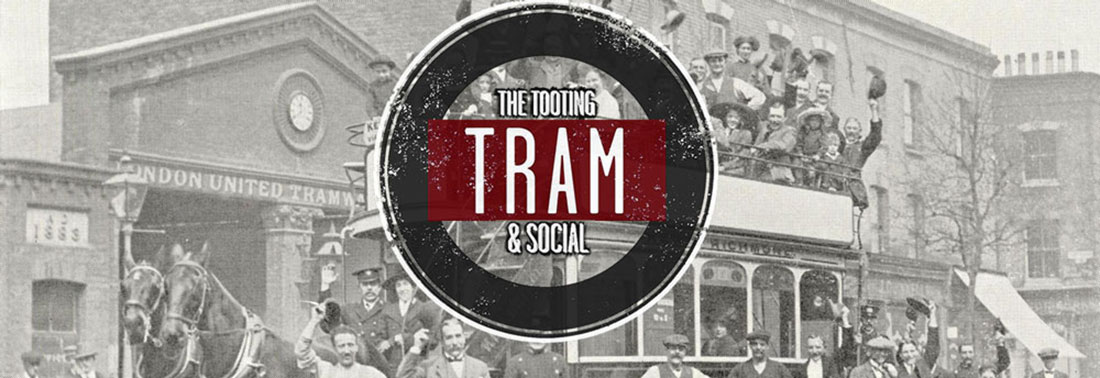 Tooting Tram And Social